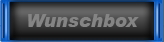 Wunschbox
